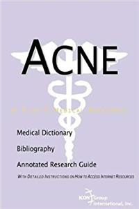 Acne - A Bibliography, Medical Dictionary, and Annotated Guide to Internet Research References ePub download