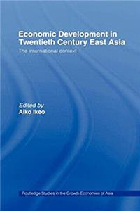 Economic Development in Twentieth-Century East Asia: The International Context (Routledge Studies in the Growth Economies of Asia) ePub download