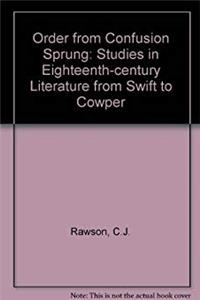 Order from Confusion Sprung: Studies in Eighteenth-Century Literature from Swift to Cowper ePub download