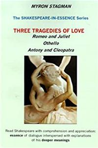 Shakespeare-in-Essence: Three Tragedies of Love; Romeo and Juliet, Othello, Antony and Cleopatra ePub download