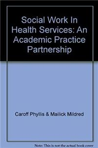 Social work in health services: An academic practice partnership (Social work education  practice) ePub download