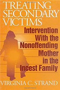 Treating Secondary Victims: Intervention with the Nonoffending Mother in the Incest Family ePub download