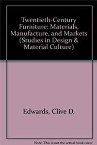 Twentieth-Century Furniture: Materials, Manufacture and Markets (Studies in Design and Material Culture) ePub download