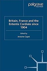 Britain, France and the Entente Cordiale Since 1904 (Studies in Military and Strategic History) ePub download