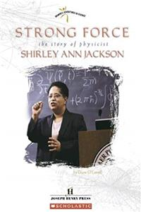 Strong Force: The Story Of Physicist Shirley Ann Jackson (Women's Adventures in Science) ePub download