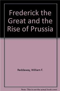 Frederick the Great and the Rise of Prussia ePub download