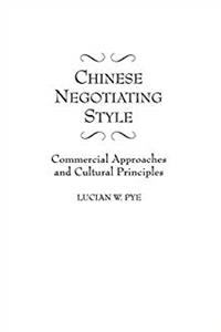 Chinese Negotiating Style: Commercial Approaches and Cultural Principles ePub download