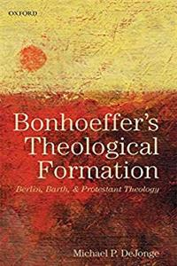 Bonhoeffer's Theological Formation: Berlin, Barth, and Protestant Theology ePub download