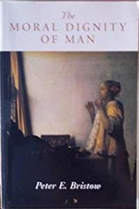 The Moral Dignity of Man: 2nd Edition 1997 ePub download