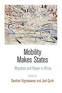 Mobility Makes States: Migration and Power in Africa ePub download