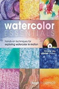 Watercolor Essentials: Hands-On Techniques for Exploring Watercolor In Motion ePub download