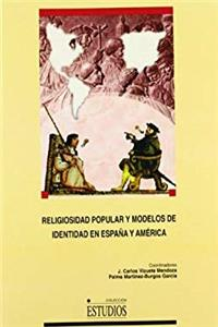 Religiosidad popular y modelos de identidad de España y América / Popular religion and identity models of Spain and America (Colección Estudios) (Spanish Edition) ePub download