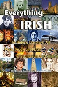 Everything Irish the History, Literature, Art, People and Places of Ireland From A-z ePub download