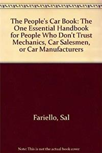 The People's Car Book: The One Essential Handbook for People Who Don't Trust Mechanics, Car Salesmen, or Car Manufacturers ePub download