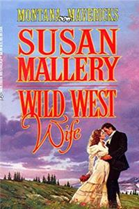 Wild West Wife (Montana Mavericks: Return To Whitehorn) (Historical , No 419) by Susan Mallery ePub download