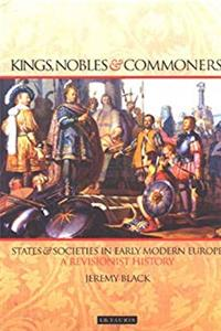 Kings, Nobles and Commoners: States and Societies in Early Modern Europe ePub download