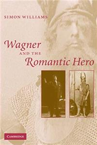 Wagner and the Romantic Hero ePub download