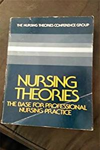 Nursing theories: The base for professional nursing practice ePub download