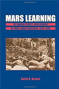 Mars Learning: The Marine Corp's Development of Small Wars Doctrine, 1915-1940 ePub download
