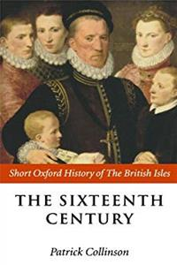 The Sixteenth Century: 1485-1603 (Short Oxford History of the British Isles) ePub download