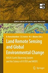 Land Remote Sensing and Global Environmental Change: NASA's Earth Observing System and the Science of ASTER and MODIS (Remote Sensing and Digital Image Processing) ePub download