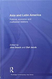 Asia and Latin America: Political, Economic and Multilateral Relations (Routledge Contemporary Asia Series) ePub download
