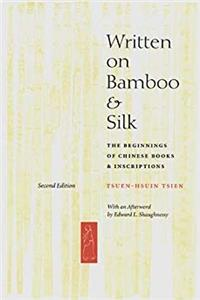Written on Bamboo and Silk: The Beginnings of Chinese Books and Inscriptions, Second Edition ePub download