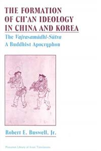 The Formation of Ch'an Ideology in China and Korea: The Vajrasamadhi-Sutra, a Buddhist Apocryphon (Princeton Library of Asian Translations) ePub download