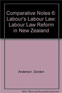 Comparative Notes 6: Labour's Labour Law: Labour Law Reform in New Zealand ePub download
