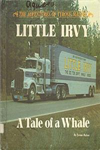 Little Irvy, the Tale of a Whale (His The adventures of Tyrone Malone) ePub download