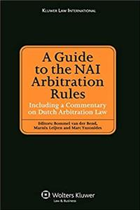 A Guide To the NAI Arbitration Rules Including a Commentary on Dutch Arbitration Law (Kluwer Law International) ePub download