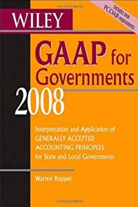Wiley GAAP for Governments 2008: Interpretation and Application of Generally Accepted Accounting Principles for State and Local Governments ePub download