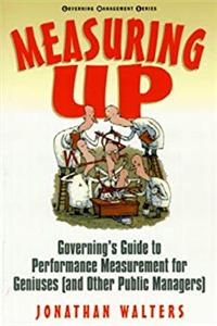 Measuring Up: Governing's Guide to Performance Measurement for Geniuses (And Other Public Managers) (Governing Management Series) ePub download