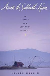 Across the Sabbath River: In Search of a Lost Tribe of Israel (In Search of a Lost Tribe of Israel) ePub download